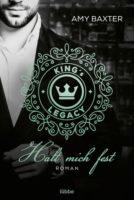 King's Legacy - Halt mich fest von Amy Baxter