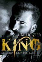 King – er wird dich besitzen von T.M. Frazier