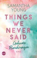 Things We Never Said - Geheime Berührungen Samantha Young