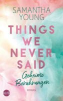 Things We Never Said - Geheime Berührungen von Samantha Young