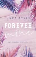 Forever Mine - San Teresa University von Kara Atkin