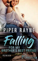 Falling for my Brother's Best Friend von Piper Rayne