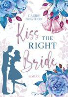 Kiss the right Bride